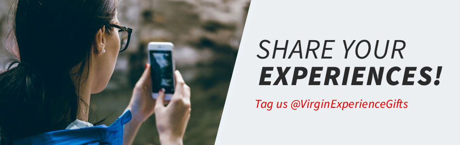 Share Your Experiences! Tag us @VirginExperienceGifts on Twitter and Instagram